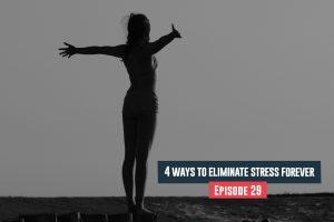 eliminate stress forever