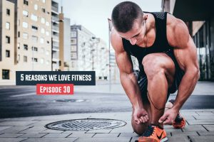 reasons we love fitness
