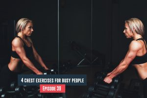 chest exercises for busy people
