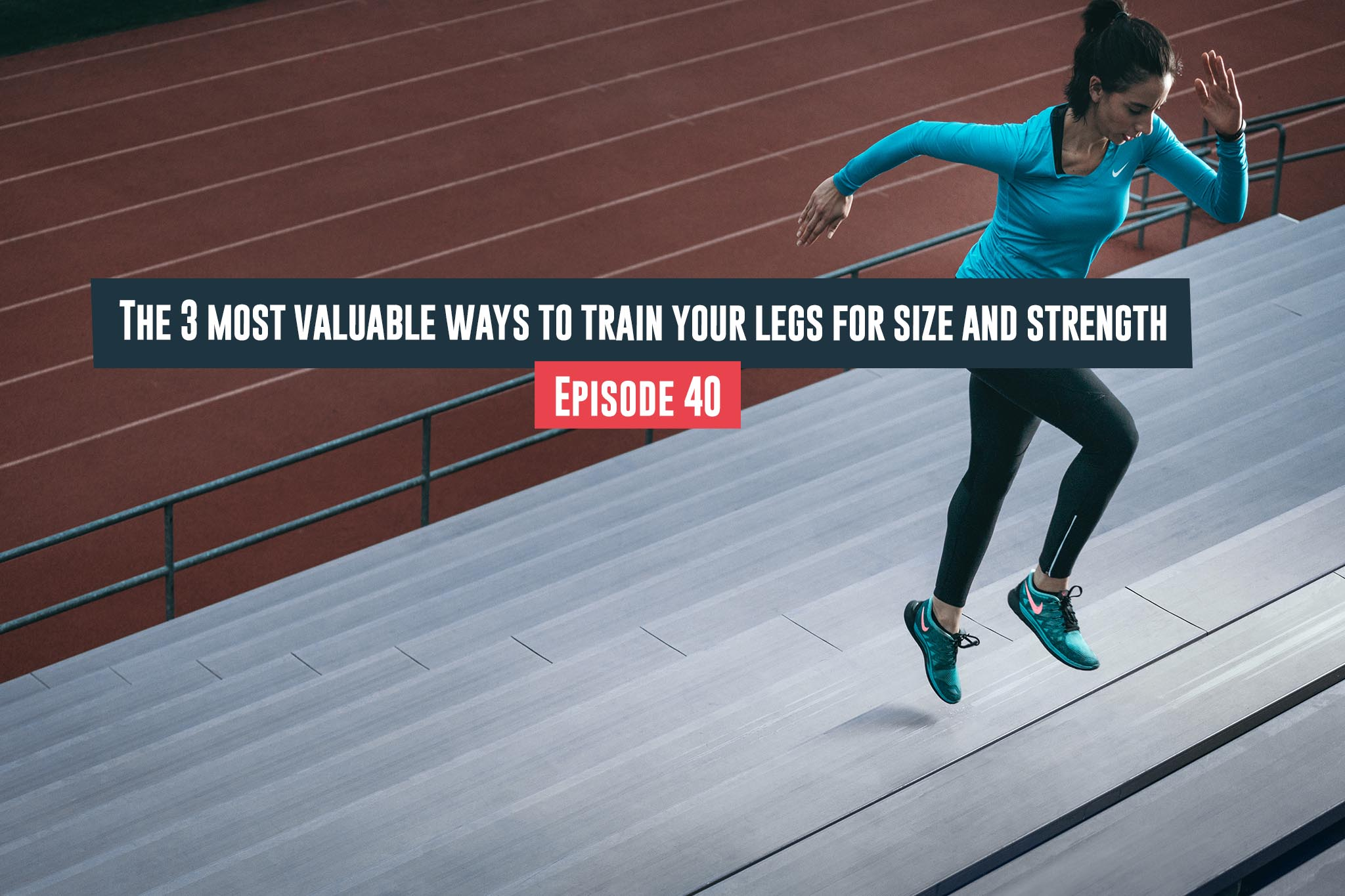 train your legs for size and strength