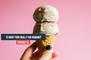 Is Dairy Food Really For Humans