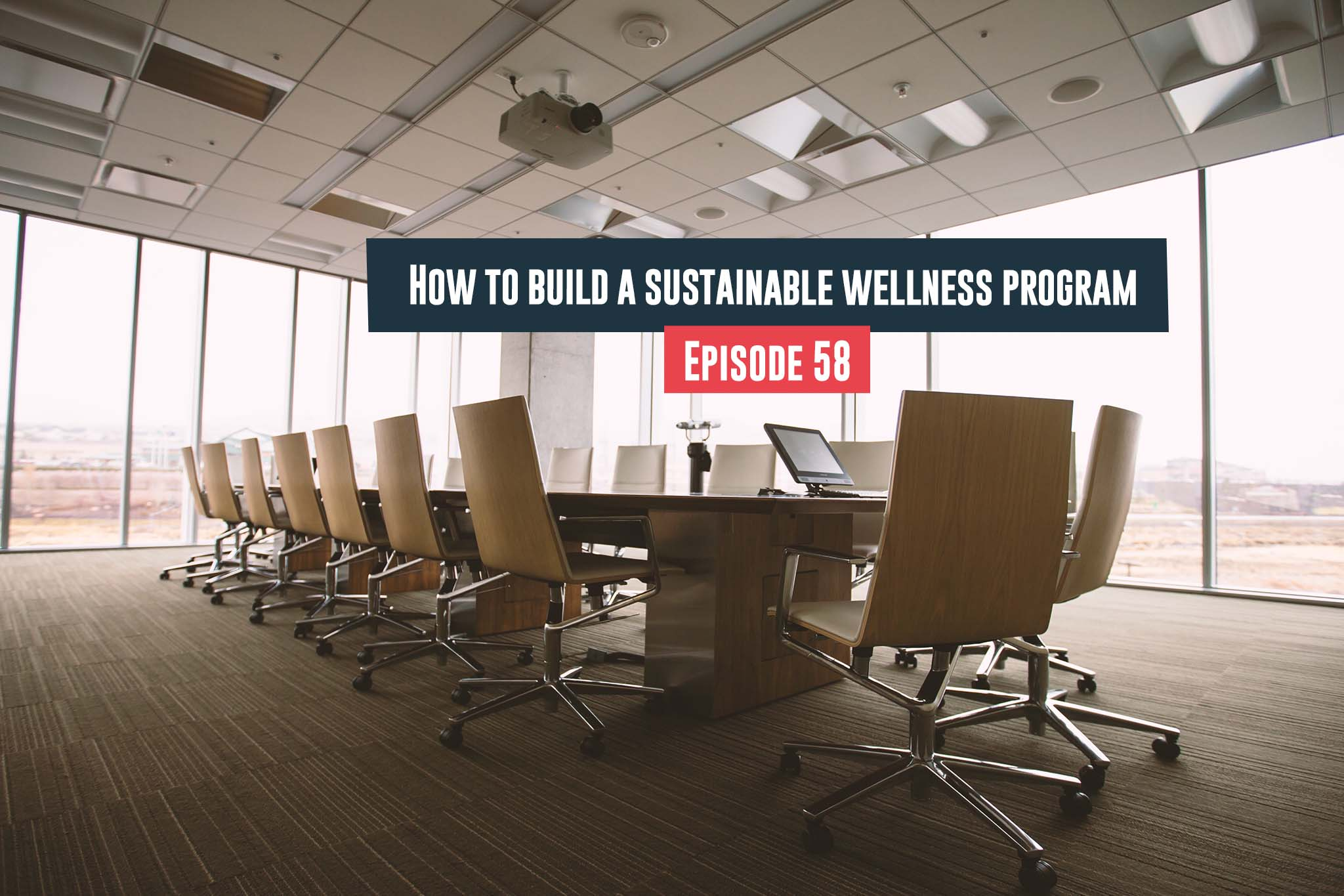 Build a Sustainable Wellness Program