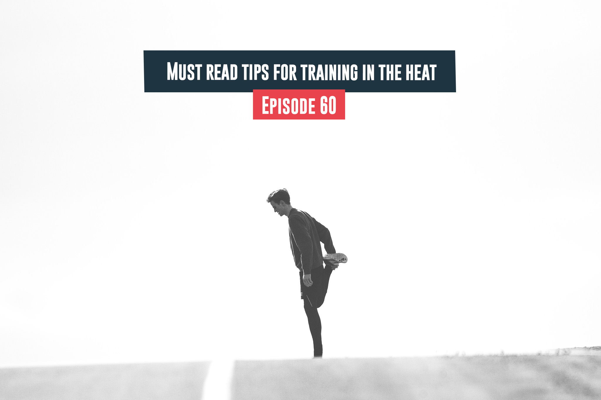 Tips For Training In The Heat