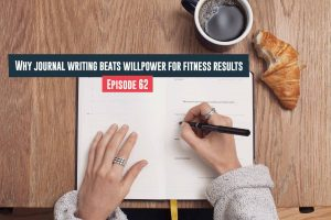 Journal Writing Beats Willpower For Fitness Results